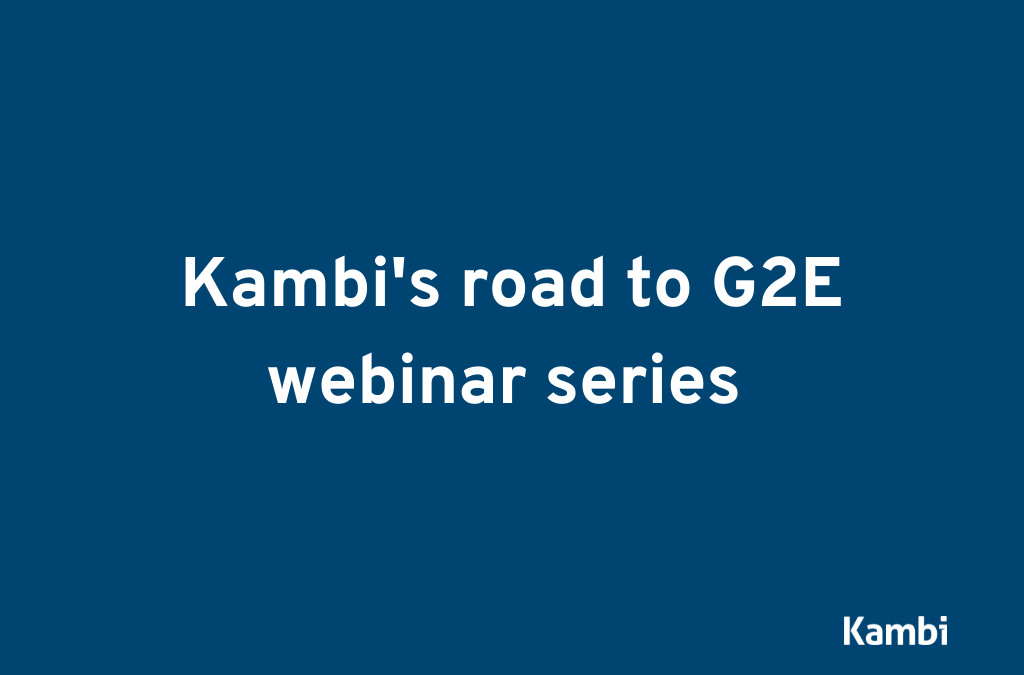 Kambi's road to G2E: webinar series